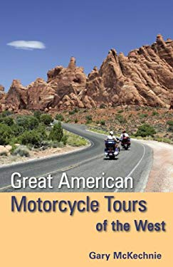 Great American Motorcycle Tours of the West 9781598805833