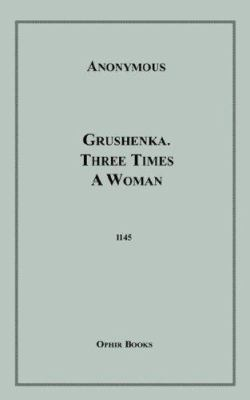 Grushenka. Three Times a Woman 9781596545199