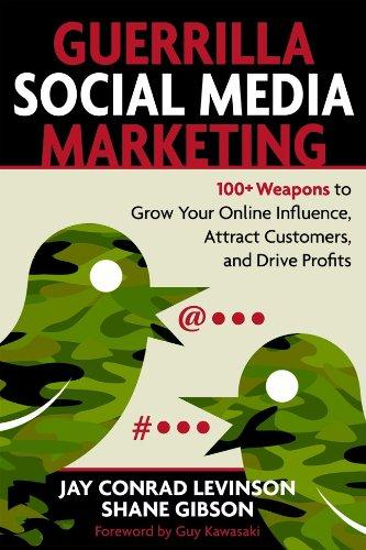 Guerrilla Social Media Marketing: 100+ Weapons to Grow Your Online Influence, Attract Customers, and Drive Profits - Levinson, Jay Conrad / Gibson, Shane / Kawasaki, Guy