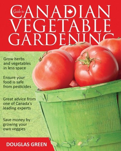 Guide to Canadian Vegetable Gardening 9781591864561