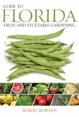 Guide to Florida Fruit & Vegetable Gardening 9781591864646