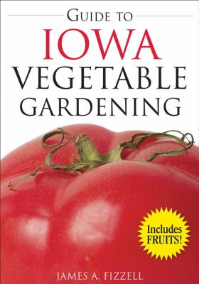 Guide to Iowa Vegetable Gardening 9781591864011