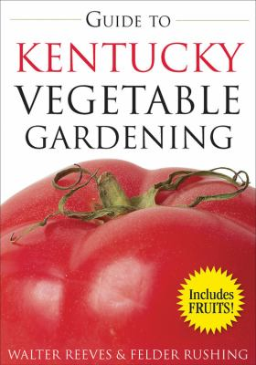 Guide to Kentucky Vegetable Gardening 9781591863922