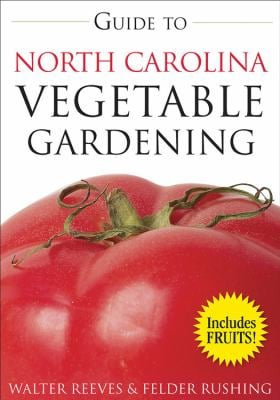 Guide to North Carolina Vegetable Gardening 9781591863953