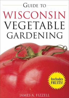 Guide to Wisconsin Vegetable Gardening 9781591864066