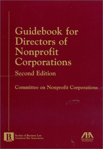 Guidebook for Directors of Nonprofit Corporations, Second Edition 9781590310434