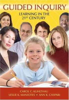 Guided Inquiry: Learning in the 21st Century 9781591584353