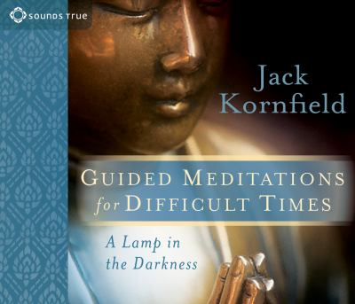 Guided Meditations for Difficult Times: A Lamp in the Darkness 9781591799276
