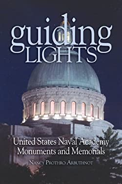 Guiding Lights: United States Naval Academy Monuments and Memorials 9781591140160
