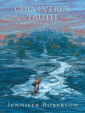 Guinevere's Truth and Other Tales 9781594141508