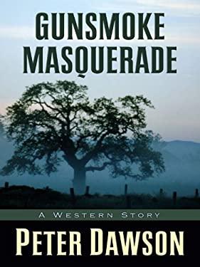 Gunsmoke Masquerade 9781594148040