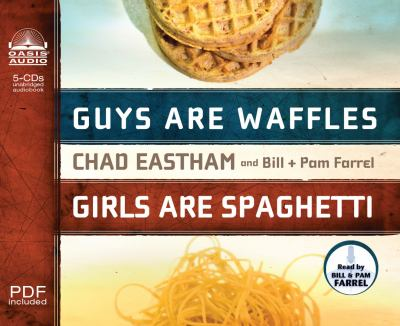 Guys Are Waffles, Girls Are Spaghetti 9781598596281