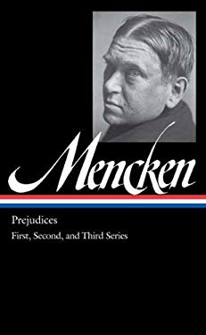 H.L. Mencken: Prejudices: First, Second, and Third Series 9781598530742