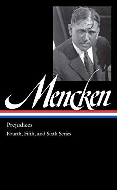H.L. Mencken: Prejudices: Fourth, Fifth, and Sixth Series 9781598530759