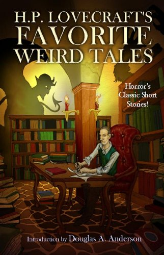 H.P. Lovecraft's Favorite Weird Tales: The Roots of Modern Horror 9781593600563