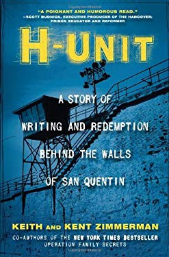 H-Unit: A Story of Writing and Redemption Behind the Walls of San Quentin 9781596528550