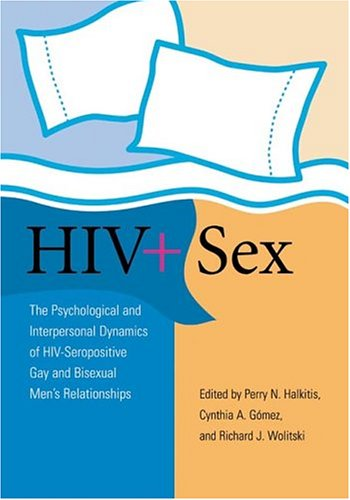 HIV ] Sex: The Psychological and Interpersonal Dynamics of HIV-Seropositive Gay and Bisexual Men's Relationships 9781591472452