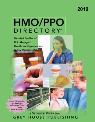 HMO/PPO Directory: Detailed Profiles of U.S. Managed Healthcare Organizations & Key Decision Makers 9781592374380