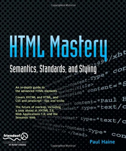 HTML Mastery: Semantics, Standards, and Styling 9781590597651