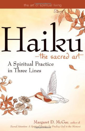 Haiku - The Sacred Art: A Spiritual Practice in Three Lines 9781594732690