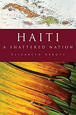 Haiti: A Shattered Nation 9781590201411