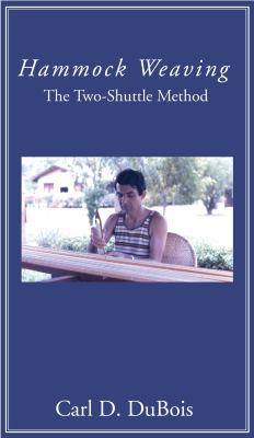 Hammock Weaving: The Two-Shuttle Method 9781597524391