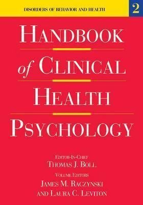 Handbook of Clinical Health Psychology, Volume 2: Disorders of Behavior and Health 9781591470915