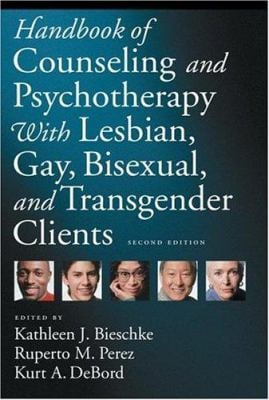 Handbook of Counseling and Psychotherapy with Lesbian, Gay, Bisexual, and Transgender Clients 9781591474210