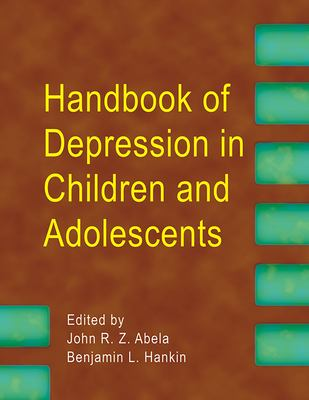Handbook of Depression in Children and Adolescents 9781593855826