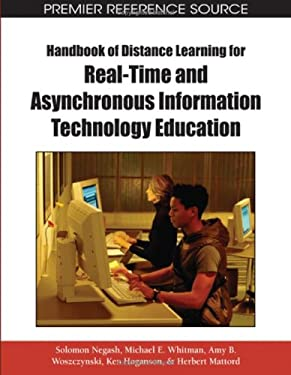 Handbook of Distance Learning for Real-Time and Asynchronous Information Technology Education 9781599049649