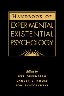 Handbook of Experimental Existential Psychology 9781593850401