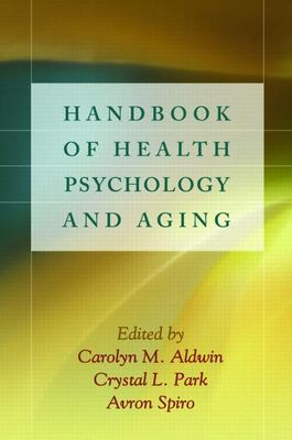Handbook of Health Psychology and Aging 9781593850579