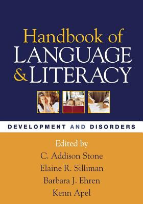Handbook of Language and Literacy: Development and Disorders 9781593852863