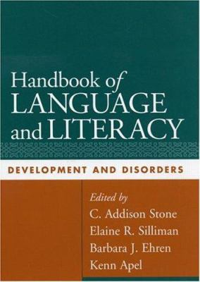 Handbook of Language and Literacy: Development and Disorders 9781593850050