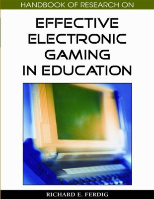 Handbook of Research on Effective Electronic Gaming in Education (3 Volumes) 9781599048086