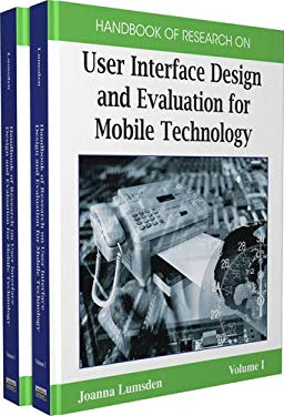 Handbook of Research on User Interface Design and Evaluation for Mobile Technology (2 Volumes)