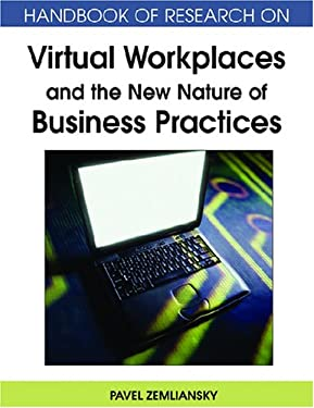 Handbook of Research on Virtual Workplaces and the New Nature of Business Practices 9781599048932