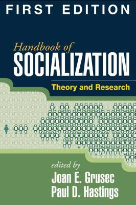 Handbook of Socialization: Theory and Research 9781593853327