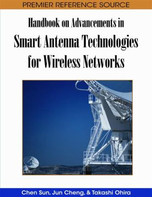 Handbook on Advancements in Smart Antenna Technologies for Wireless Networks 9781599049885