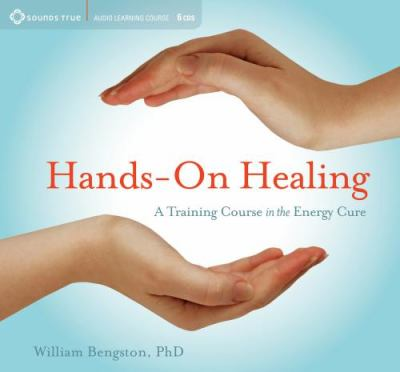 Hands-On Healing: A Training Course in the Energy Cure 9781591799146