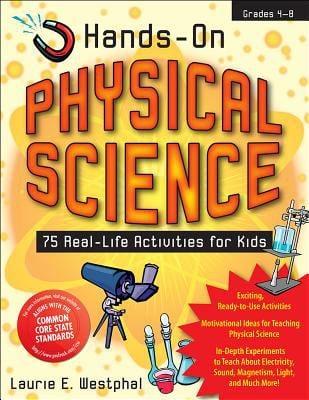 Hands-On Physical Science: 75 Real-Life Activities for Kids 9781593632373