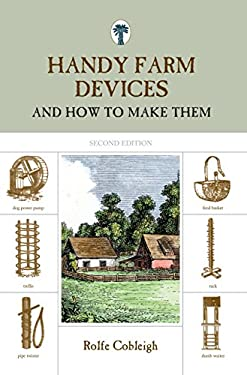 Handy Farm Devices: And How to Make Them 9781599213255