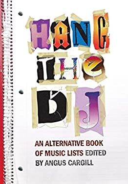 Hang the DJ: An Alternative Book of Music Lists 9781593762599