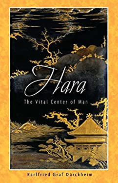 Hara: The Vital Center of Man 9781594770241