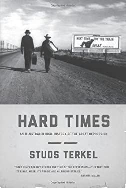 Hard Times: An Illustrated Oral History of the Great Depression 9781595587039