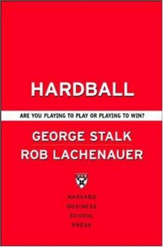 Hardball: Are You Playing to Play or Playing to Win? 9781591391678