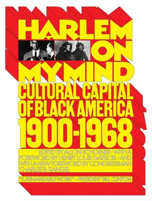 Harlem on My Mind: Cultural Capital of Black America, 1900-1968 9781595581587