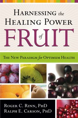 Harnessing the Healing Power of Fruit 9781599791968