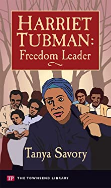 Harriet Tubman: Freedom Leader (Townsend Library) - Tanya Savory