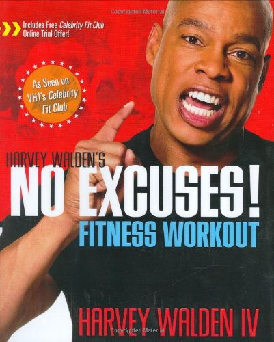 Harvey Walden's No Excuses! Fitness Workout 9781594867460